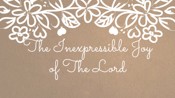 The Inexpressible Joy of TheLord